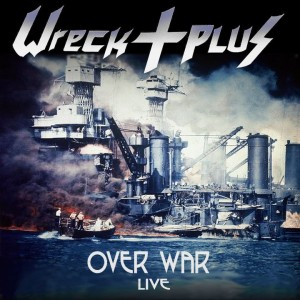 wreck plus over war live 1